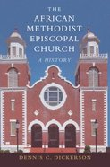 The African Methodist Episcopal Church: A Short History Paperback