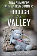 Through the Valley: One Family's Journey Through Ptsd Paperback