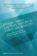 Bowen Family Systems Theory in Christian Ministry: Grappling With Theory and Its Application Through a Biblical Lens Paperback
