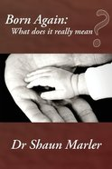 Born Again: What Does It Really Mean? Booklet