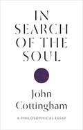 In Search of the Soul: A Philosophical Essay Hardback