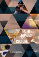 Faith That Engages the Culture Paperback