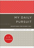 My Daily Pursuit: Devotions For Every Day Hardback
