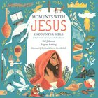 The Moments With Jesus Encounter Bible: An Imaginative Journey Through the Four Gospels Hardback