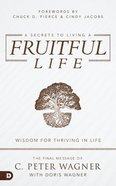 6 Secrets to Living a Fruitful Life: Wisdom For Thriving in Life Paperback