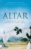 The Altar: Preparing For the Return of Jesus Christ Paperback