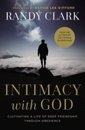 Intimacy With God: Cultivating a Life of Deep Friendship Through Obedience Paperback
