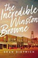 The Incredible Winston Browne eBook