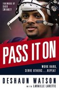 Pass It on: Work Hard, Serve Others . . . Repeat Paperback