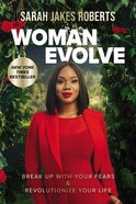 Woman Evolve: Break Up With Your Fears and Revolutionize Your Life Hardback
