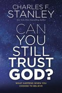Can You Still Trust God? eBook