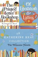 Katherine Reay Collection: A the Winsome Novels eBook