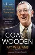 Coach Wooden: The 7 Principles That Shaped His Life and Will Change Yours Paperback