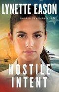 Hostile Intent (Danger Never Sleeps Book #4) (#04 in Danger Never Sleeps Series) eBook