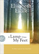 A Lamp Unto My Feet: The Bible's Light For Your Daily Walk Paperback