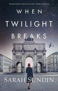 When Twilight Breaks Paperback