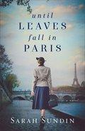 Until Leaves Fall in Paris Paperback