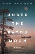 Under the Bayou Moon eBook