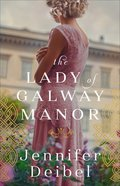 The Lady of Galway Manor Paperback