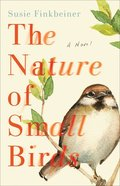 The Nature of Small Birds: A Novel Paperback