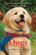 Wonder Dogs: True Stories of Extraordinary Assistance Dogs Paperback