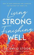 Living Strong, Finishing Well eBook