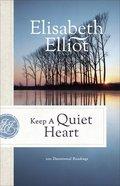 Keep a Quiet Heart: 100 Devotional Readings Paperback
