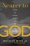 Nearer to God eBook