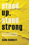Stand Up, Stand Strong: A Call to Bold Faith in a Confused Culture Paperback