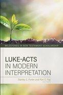 Luke-Acts in Modern Interpretation Hardback