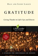 Gratitude: Giving Thanks in Life's Ups and Downs (Lifeguide Bible Study Series) Paperback
