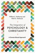 The Integration of Psychology and Christianity: A Domain-Based Approach Paperback