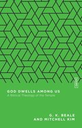 God Dwells Among Us: A Biblical Theology of the Temple (Essential Studies In Biblical Theology Series) Paperback