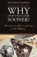 Why Didn't You Come Sooner? Paperback