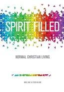 Spirit Filled: Normal Christian Living Paperback