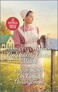 An Unlikely Amish Match/An Amish Arrangement (Love Inspired 2 Books In 1 Series) Mass Market