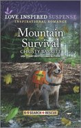 Mountain Survival (K-9 Search + Rescue) (Love Inspired Suspense Series) Mass Market