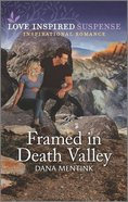 Framed in Death Valley (Desert Justice) (Love Inspired Suspense Series) Mass Market