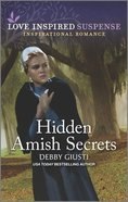 Hidden Amish Secrets (Love Inspired Suspense Series) Mass Market