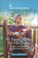 An Amish Mother For His Twins (True Large Print) (Love Inspired Series) Paperback