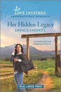 Her Hidden Legacy (True Large Print) (Love Inspired Series) Paperback