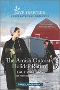 The Amish Outcast's Holiday Return (True Large Print) (Love Inspired Series) Paperback