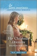 Her Christmas Dilemma (True Large Print) (Love Inspired Series) Paperback