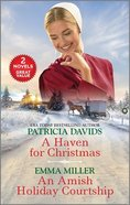A Haven For Christmas/An Amish Holiday Courtship (Love Inspired 2 Books In 1 Series) Mass Market