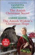 The Amish Christmas Secret/The Amish Widow's Christmas Hope (Love Inspired 2 Books In 1 Series) Mass Market