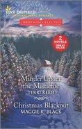Murder Under the Mistletoe/Christmas Blackout (Christmas Collection) (Love Inspired 2 Books In 1 Series) Mass Market