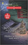 The Christmas Target/Hidden in Shadows (Christmas Collection) (Love Inspired 2 Books In 1 Series) Mass Market