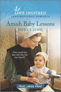 Amish Baby Lessons (True Large Print) (Love Inspired Series) Paperback