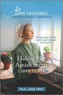 Hiding Her Amish Secret (True Large Print) (Love Inspired Series) Paperback