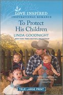 To Protect His Children (True Large Print) (Love Inspired Series) Paperback
